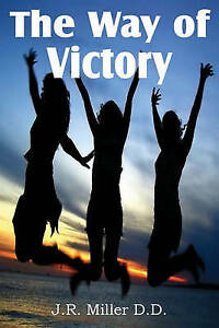 NEW The Way of Victory by J. R. Miller