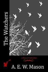 The Watchers by by Mason, A. E. W. -Paperback