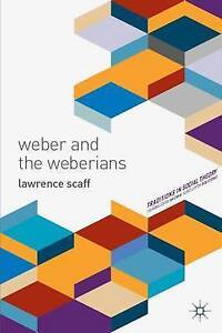 Weber and the Weberians (Traditions in Social Theory), Scaff, Lawrence, New Book