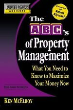 The ABC's of Property Management : What You Need to Know to Maximize Your...