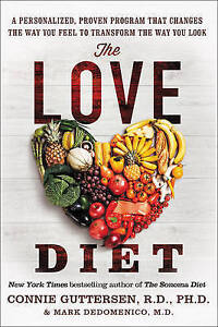 The Love Diet: A Personalized, Proven Program That Changes the Way You Feel to T