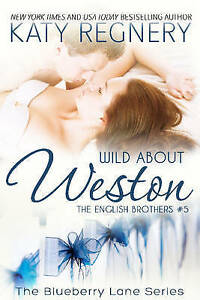 Wild about Weston: The English Brothers #5 by Regnery, Katy -Paperback