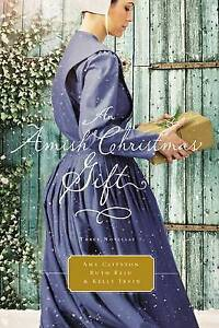 An Amish Christmas Gift: Three Amish Novellas by Kelly Irvin, Ruth Reid, Amy...