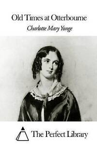 Old Times at Otterbourne by Yonge, Charlotte Mary -Paperback