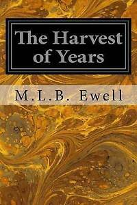 The Harvest of Years by Ewell, M. L. B. -Paperback