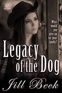 Legacy of the Dog by Beck, Jill -Paperback