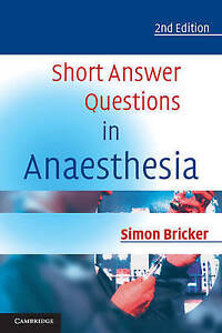 NEW Short Answer Questions in Anaesthesia by Simon Bricker