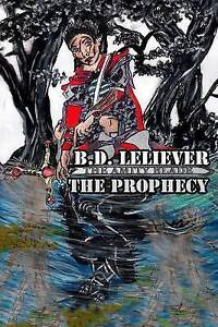 The Prophecy: The Amity Blade by Leliever, Breanna D. -Paperback
