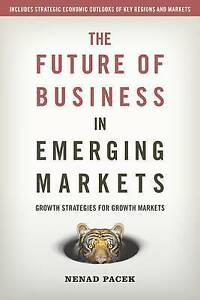 TheFuture of Business in Emerging Markets by Pacek, Nenad ( Author ) ON Jul-19-2