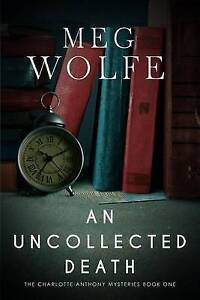 An Uncollected Death: A Charlotte Anthony Mystery by Wolfe, Meg -Paperback