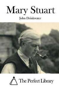 Mary Stuart by Drinkwater, John -Paperback