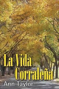 La Vida Corralena by Taylor, Ann -Paperback