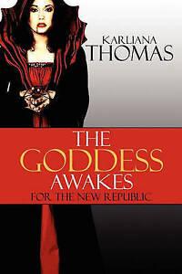 USED (VG) The Goddess Awakes for the New Republic by Karliana Thomas