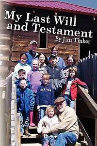 My Last Will and Testament by Tinker, Jim -Paperback