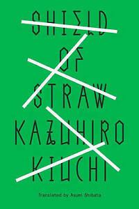 Shield of Straw, Kazuhiro Kiuchi, Very Good Book