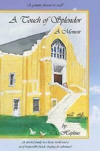 A Touch of Splendor: A Memoir by Hopkins, Lila -Paperback
