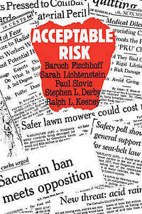 Acceptable Risk: A Critical Guide, Fischhoff, Baruch, Very Good Book