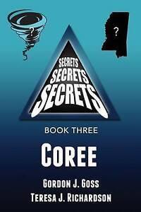 Coree: Secrets, Secrets, Secrets - Book Three By Goss, Gordon J. -Paperback