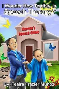 I Wonder How Terribly, Is Speech Therapy? by Frazier'munoz, Teaira -Paperback