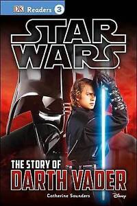 Star Wars: The Story of Darth Vader By Saunders, Catherine 9781465433916