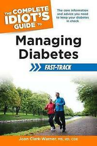 The Complete Idiot's Guide to Managing Diabetes Fast-Track by Joan...