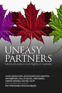 Uneasy Partners: Multiculturalism and Rights in Canada by Janice Gross Stein,...