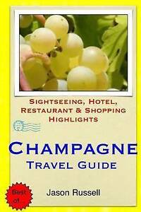 Champagne Travel Guide Sightseeing Hotel Restaurant & Shopping by Russell Jason