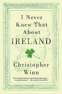 I Never Knew That about Ireland by Winn, Christopher -Paperback