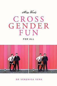 Miss Vera's Cross Gender Fun for All by Vera, Dr Veronica -Paperback