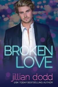 Broken Love by Dodd, Jillian -Paperback