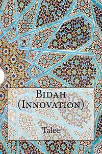 NEW Bidah (Innovation) by Talee