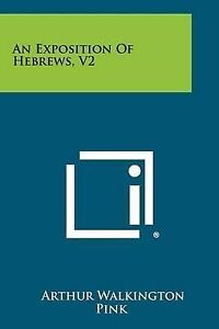 An Exposition of Hebrews, V2 9781258340353 -Paperback