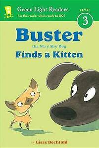 Buster the Very Shy Dog Finds a Kitten By Bechtold, Lisze -Paperback