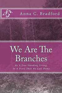 We Are the Branches by Bradford, Anna C. -Paperback