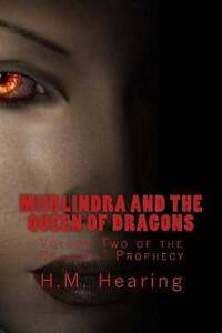 Miirlindra and the Queen of Dragons by by Hearing, H. M. -Paperback