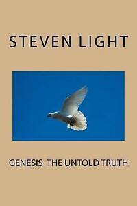 Genesis-the-Untold-Truth-by-Light-Steven-Paperback