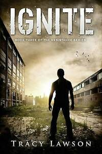 Ignite: Book Three of the Resistance Series by Lawson, Tracy -Paperback