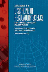 Advancing the Discipline of Regulatory Science for Medical Product Development,