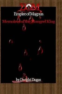 Empire of Magnus: Memoires of the Mongrel King Dugas, Dwight -Paperback