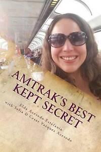 Amtrak's Best Kept Secret  Guide Traveling USA by Acevedo Estefania Elda
