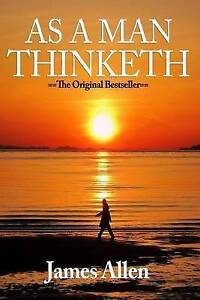 As a Man Thinketh (Rediscovered Books) by Allen, James 9781523690053 -Paperback