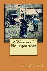 A Woman of No Importance by Oscar Wilde -Paperback