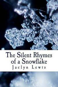The-Silent-Rhymes-of-a-Snowflake-By-Lewis-Jaclyn-Paperback