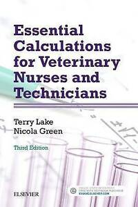 Essential Calculations for Veterinary Nurses and Technicians 3e by Terry...