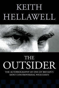 The Outsider: The Autobiography of One of Britain's Most Controversial Policemen