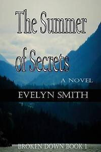 NEW The Summer of Secrets (Broken Down) (Volume 1) by Evelyn Smith