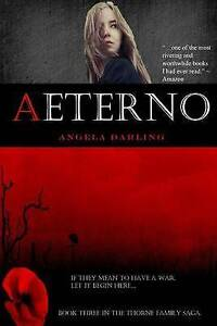 Aeterno: The Thorne Family Saga by by Darling, Angela -Paperback