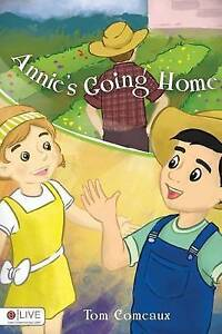 Annie's Going Home By Comeaux, Tom -Paperback