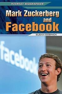 NEW Mark Zuckerberg and Facebook (Internet Biographies) by Susan Dobinick