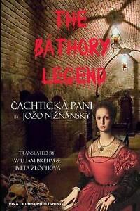The Bathory Legend.: Cachticka Pani by Niznansky, Jozo -Paperback